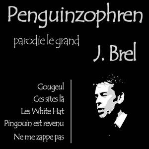 penguinzophren parodie Brel
